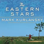 The Eastern Stars by  Mark Kurlansky audiobook