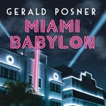Miami Babylon by  Gerald Posner audiobook
