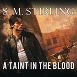 A Taint in the Blood by  S. M. Stirling audiobook
