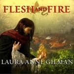 Flesh and Fire by  Laura Anne Gilman audiobook