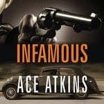 Infamous by  Ace Atkins audiobook