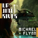 Up Jim River by  Michael Flynn audiobook