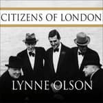 Citizens of London by  Lynne Olson audiobook