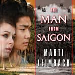The Man from Saigon by  Marti Leimbach audiobook