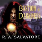 Bastion of Darkness by  R. A. Salvatore audiobook