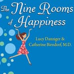 The Nine Rooms of Happiness by  Catherine Birndorf MD audiobook