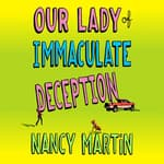 Our Lady of Immaculate Deception by  Nancy Martin audiobook