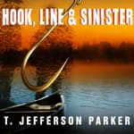 Hook, Line & Sinister by  T. Jefferson Parker audiobook