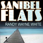 Sanibel Flats by  Randy Wayne White audiobook