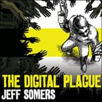 The Digital Plague by  Jeff Somers audiobook