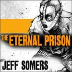 The Eternal Prison by  Jeff Somers audiobook