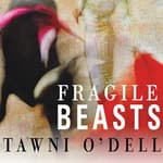 Fragile Beasts by  Tawni O'Dell audiobook