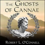 The Ghosts of Cannae by  Robert L. O'Connell audiobook