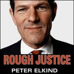 Rough Justice by  Peter Elkind audiobook