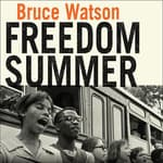 Freedom Summer by  Bruce Watson audiobook