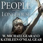 People of the Longhouse by  W. Michael Gear audiobook