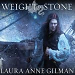 Weight of Stone by  Laura Anne Gilman audiobook