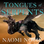 Tongues of Serpents by  Naomi Novik audiobook