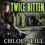 Twice Bitten by  Chloe Neill audiobook