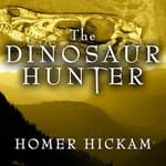 The Dinosaur Hunter by  Homer Hickam audiobook