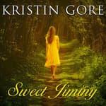 Sweet Jiminy by  Kristin Gore audiobook