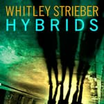 Hybrids by  Whitley Strieber audiobook
