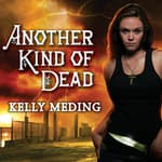 Another Kind of Dead by  Kelly Meding audiobook
