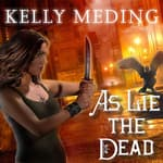 As Lie the Dead by  Kelly Meding audiobook