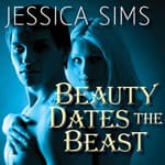 Beauty Dates the Beast by  Jessica Sims audiobook
