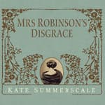 Mrs. Robinson's Disgrace by  Kate Summerscale audiobook