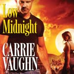 Low Midnight by  Carrie Vaughn audiobook
