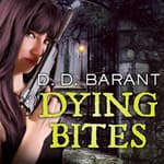 Dying Bites by  D. D. Barant audiobook
