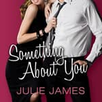 Something about You by  Julie James audiobook