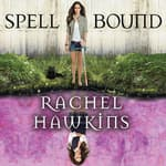 Spell Bound by  Rachel Hawkins audiobook