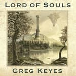 Lord of Souls by  Greg Keyes audiobook