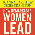 How Remarkable Women Lead by  Joanna Barsh audiobook