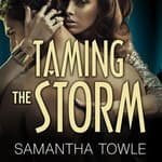 Taming the Storm by  Samantha Towle audiobook