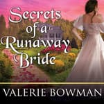 Secrets of a Runaway Bride by  Valerie Bowman audiobook