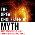 The Great Cholesterol Myth by  Stephen T.  Sinatra MD audiobook