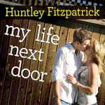 My Life Next Door by  Huntley Fitzpatrick audiobook