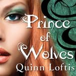 Prince of Wolves by  Quinn Loftis audiobook