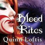 Blood Rites by  Quinn Loftis audiobook