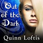 Out of the Dark by  Quinn Loftis audiobook