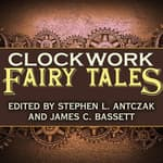 Clockwork Fairy Tales by  Kat Richardson audiobook