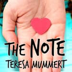 The Note by  Teresa Mummert audiobook