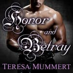 Honor and Betray by  Teresa Mummert audiobook