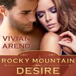Rocky Mountain Desire by  Vivian Arend audiobook