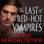 The Last of the Red-Hot Vampires by  Katie MacAlister audiobook