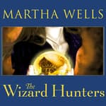 The Wizard Hunters by  Martha Wells audiobook