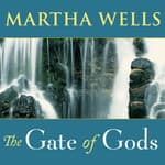 The Gate of Gods by  Martha Wells audiobook